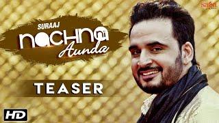 Nachna Ni Aunda Teaser  Suraaj  Happy Raikoti  Laddi Gill  New Punjabi Songs 2016  SagaHits