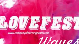 LOVE FEST WAVES   - MANY VOICES   - Justin Paul Abraham