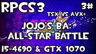 [RPCS3] (OLD) JoJo BA: All-Star Battle #3 | i5-4690 TSX vs AVX+