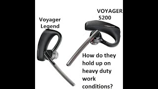 Workshop Review - Plantronics Voyager Legend and Voyager 5200 - Can they stand heavy duty use?