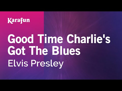 Good Time Charlie's Got The Blues - Elvis Presley | Karaoke Version | KaraFun
