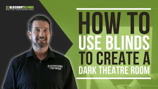 How to create a dark theatre room using blinds