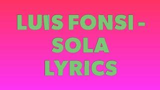 Luis Fonsi   Sola Letras Luis Fonsi   Sola Lyrics