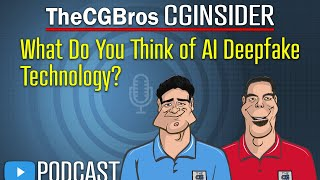 """The CGInsider Podcast #2114: """"What Do You Think Of Deep Fake Technology?"""""""