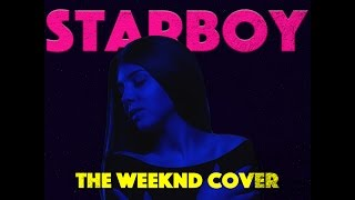 The Weeknd   Starboy Ft. Daft Punk (Vladish & Ina Shai Cover)