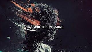 Ina Wroldsen   Mine[Lyrics]