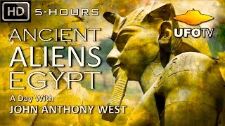 ANCIENT ALIEN EGYPT – A Day with John Anthony West - 5-HOURS - 2016