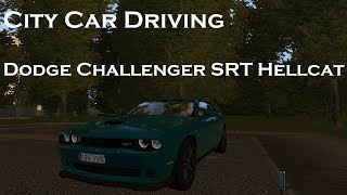 City Car Driving | Dodge Challenger SRT Hellcat | Cinematic video | 60 FPS | 1080p