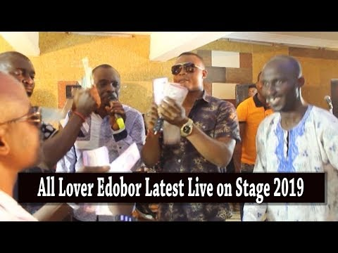 Download All Lover Edobor Latest Live On Stage 2019. HD Mp4 3GP Video and MP3