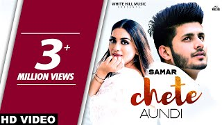 Chete Aundi (Full Song) | Samar | New Song 2019 | White Hill Music