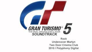 Gran Turismo 5 Soundtrack: Undercover Martyn - Two Door Cinema Club (Rock)