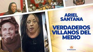 Los Verdaderos Villanos Del Medio – Ariel Santana
