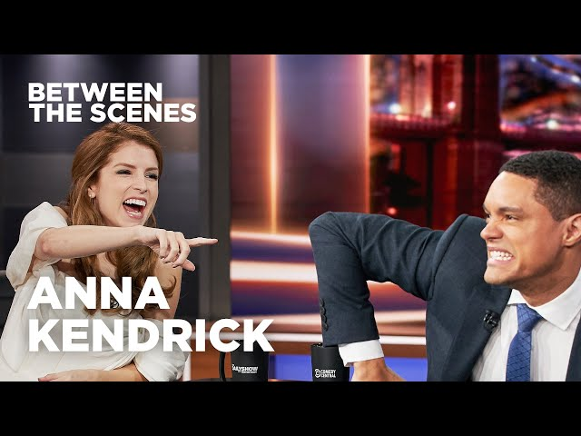 Between the Scenes: Guest Edition - Anna Kendrick   The Daily Show
