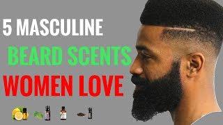 5 masculine beard oil scents women love | black mens beard