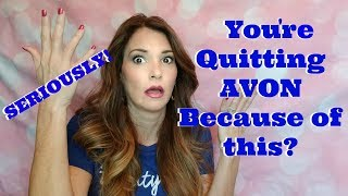 Quitting AVON because you don't have_________