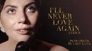 A Star Is Born (2018)   I'll Never Love Again   Lyrics   LADY GAGA