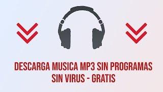 DESCARGAR MUSICA MP3 SIN PROGRAMAS - H2MP3 2018 SIN VIRUS GRATIS
