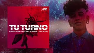 Micro TDH - Tu Turno ft. Neutro Shorty x Big Soto (Audio 2018)