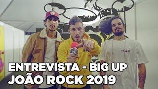 Big Up   Entrevista João Rock 2019