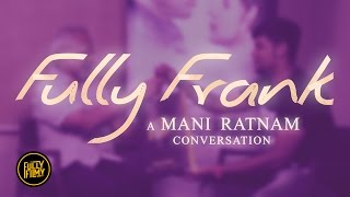 Fully Frank with Mani Ratnam | Fully Filmy