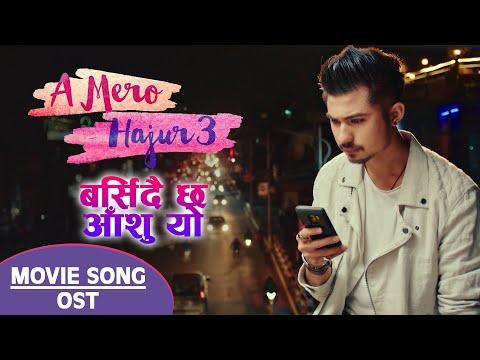 Barsidai Chha Aashu Yo   Nepali Movie A Mero Hajur 3 Song