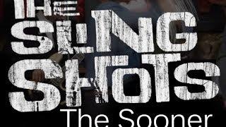 The Slingshots - The Sooner