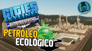 PETRÓLEO ECOLÓGICO - CITIES SKYLINES: CAMPUS - Gameplay en Español