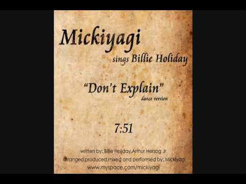 Mickiyagi sings Billie Holiday - Don't explain (dance version)