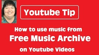 How To Use Music From  Music Archive Fma On Youtube S - Youtube Tip