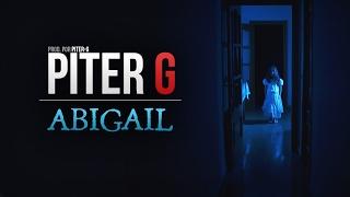 ABIGAIL | PITER-G | VIDEOCLIP OFICIAL (Prod. por Piter-G)