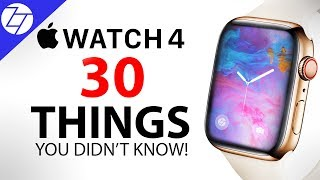 Apple Watch 4 - 30 Things You Didn't Know!