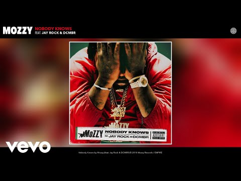 Mozzy - Nobody Knows (Audio) ft. Jay Rock, DCMBR