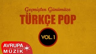 Çeşitli Sanatçılar - Geçmişten Günümüze Türkçe Pop, Vol. 1 (Full Albüm)