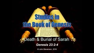 Genesis 23:2-4.  The Death and Burial of Sarah