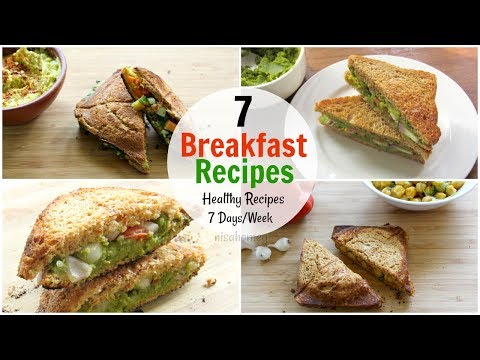 7 Breakfast Recipes For The Entire Week – 7 Days Healthy Breakfast Ideas – Diet Plan To Lose Weight