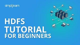 HDFS Tutorial For Beginners | HDFS Architecture | HDFS Tutorial | Hadoop Tutorial | Simplilearn