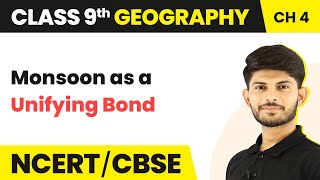 Monsoon as a Unifying Bond - Climate | Class 9 Geography