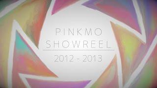 PINKMO SHOWREEL 2012-2013