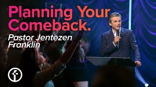 It's Time For A Comeback | Pastor Jentezen Franklin & Free Chapel Music