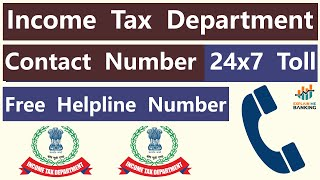 Income Tax Department Contact Number   Income Tax India Customer Care Number 24x7 Toll Free Helpline