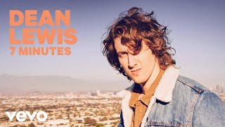 Dean Lewis - 7 Minutes (Official Audio)