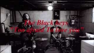 "The Black Keys ""Too Afraid To Love You"" Subtitulos InglesEspañol."