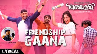 Friendship Gaana - Lyrical | College Song - Tamil | Harbhajan Singh,Arjun,Losliya,Sathish |Gana Achu
