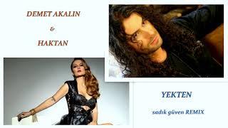 YEKTEN REMİX Demet Akalın Feat. Haktan Sadikguven Remix