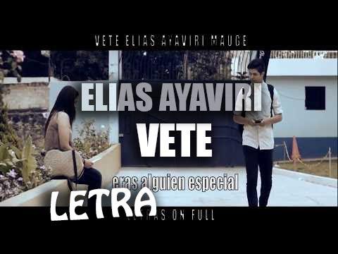 VETE - Elias Ayaviri FT Mauge (LETRA) Rap Triste NUEVO ! :(
