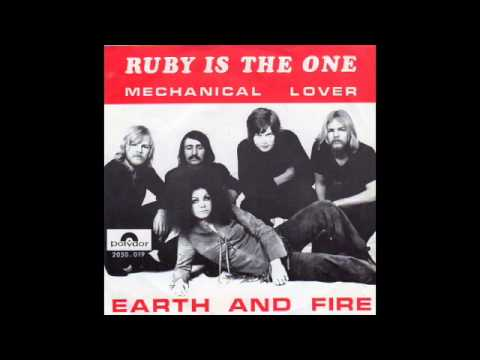 Earth And Fire Ruby Is The One