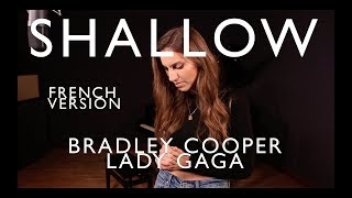 SHALLOW ( FRENCH VERSION ) BRADLEY COOPER, LADY GAGA ( SARA'H COVER )