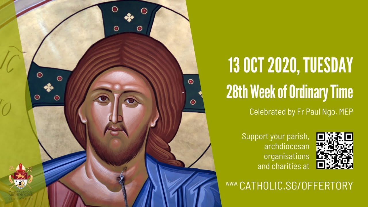 Catholic 13th October 2020 Mass Today Online, Catholic 13th October 2020 Mass Today Online – Tuesday, 28th Week of Ordinary Time