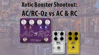 Xotic Booster Shootout: AC/RC-Oz Vs AC & RC
