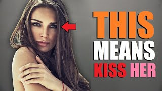 7 Subtle Signs a Girl Wants YOU to Kiss HER!